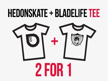 2 for 1 Hedonskate x Bladelife